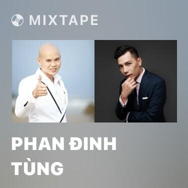Mixtape Phan Đinh Tùng - Various Artists