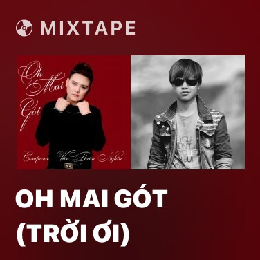 Mixtape Oh Mai Gót (Trời Ơi) - Various Artists