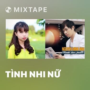 Mixtape Tình Nhi Nữ - Various Artists