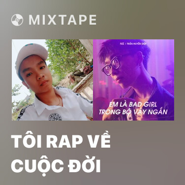Mixtape Tôi Rap Về Cuộc Đời - Various Artists