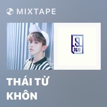 Mixtape Thái Từ Khôn - Various Artists
