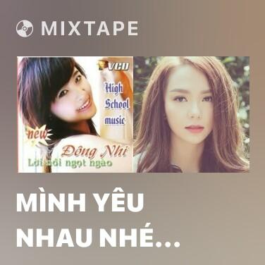 Radio Mình Yêu Nhau Nhé Anh - Various Artists