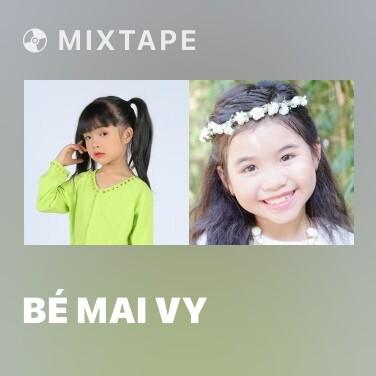 Mixtape Bé Mai Vy - Various Artists