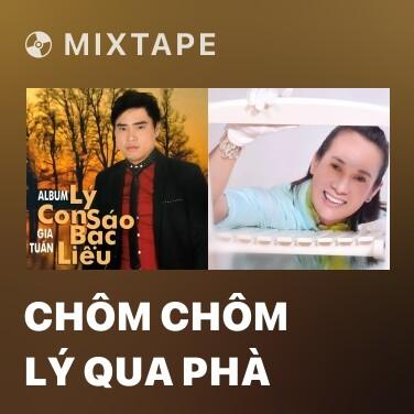Mixtape Chôm Chôm Lý Qua Phà - Various Artists