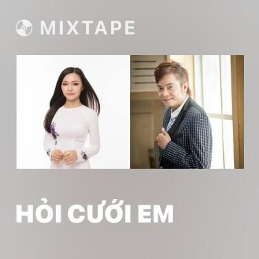 Mixtape Hỏi Cưới Em - Various Artists