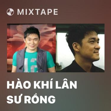 Mixtape Hào Khí Lân Sư Rồng - Various Artists