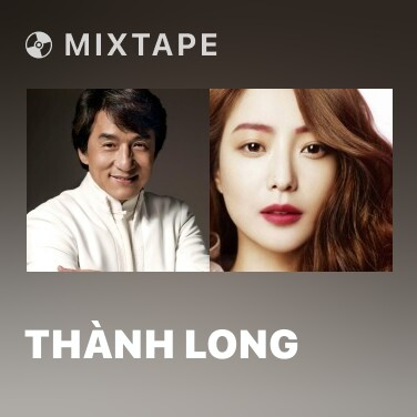 Mixtape Thành Long - Various Artists