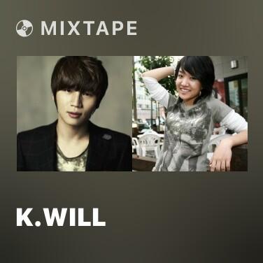 Mixtape K.Will - Various Artists