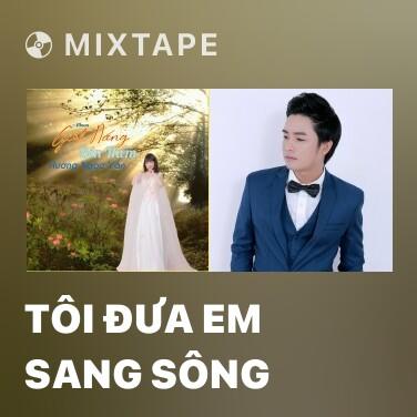 Radio Tôi Đưa Em Sang Sông - Various Artists