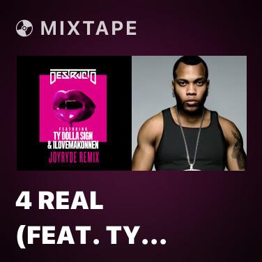 Radio 4 Real (feat. Ty Dolla $ign & iLoveMakonnen) (JOYRYDE Swurve Remix) - Various Artists