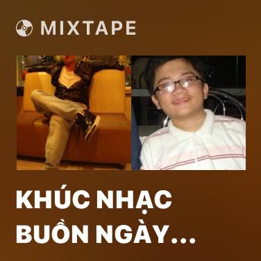 Mixtape Khúc Nhạc Buồn Ngày Hôm Qua - Various Artists