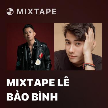 Mixtape Mixtape Lê Bảo Bình - Various Artists