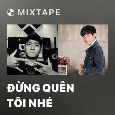 Mixtape Đừng Quên Tôi Nhé - Various Artists