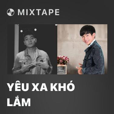 Mixtape Yêu Xa Khó Lắm - Various Artists
