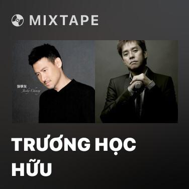 Mixtape Trương Học Hữu