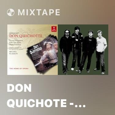 Mixtape Don Quichote - Acte II - Les moulins : Comment peut-on penser du bien (Sancho)
