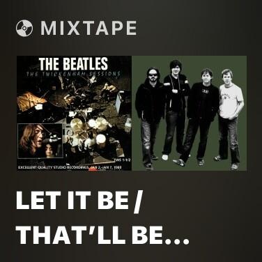 Mixtape Let It Be / That'll Be The Day / I've Got A Feeling / Medley: Jenny Jenny / Slippin' And Slidin' / L - Various Artists