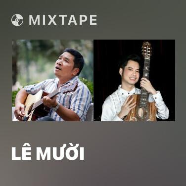 Mixtape Lê Mười - Various Artists