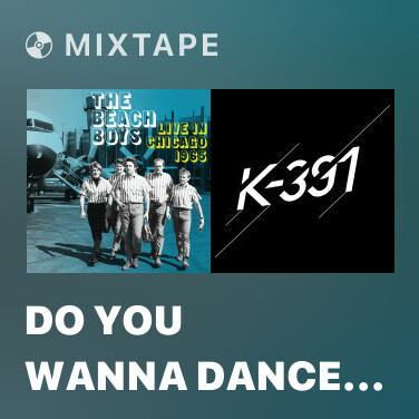 Mixtape Do You Wanna Dance (Live At Arie Crown Theater, Chicago/March 26, 1965) - Various Artists