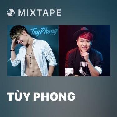 Mixtape Tùy Phong - Various Artists