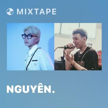 Mixtape Nguyên. - Various Artists