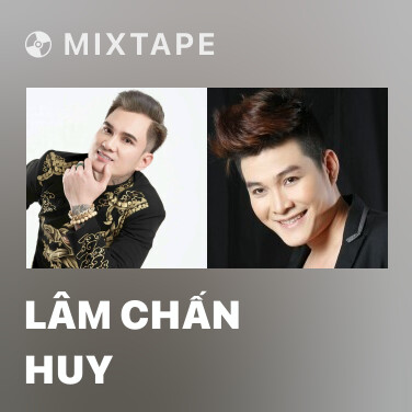 Mixtape Lâm Chấn Huy - Various Artists