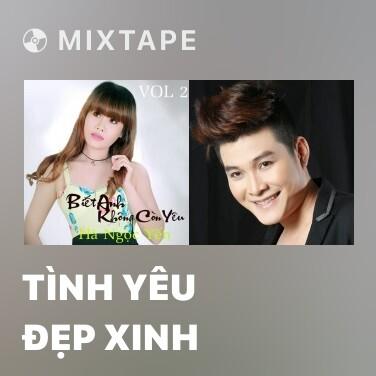 Mixtape Tình Yêu Đẹp Xinh - Various Artists