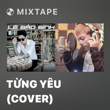 Radio Từng Yêu (Cover) - Various Artists