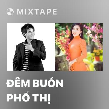 Mixtape Đêm Buồn Phố Thị - Various Artists