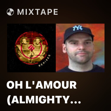 Radio Oh L'Amour (Almighty Remix)
