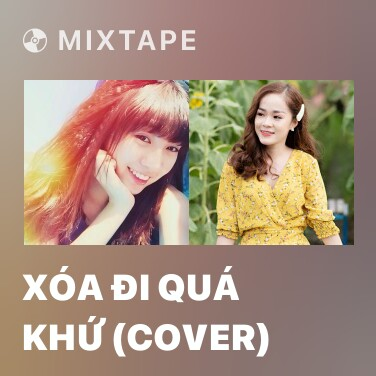 Mixtape Xóa Đi Quá Khứ (Cover) - Various Artists
