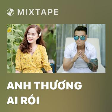 Radio Anh Thương Ai Rồi - Various Artists