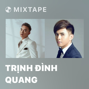 Mixtape Trịnh Đình Quang - Various Artists