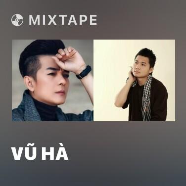 Mixtape Vũ Hà - Various Artists