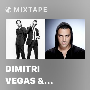 Mixtape Dimitri Vegas & Like Mike - Various Artists