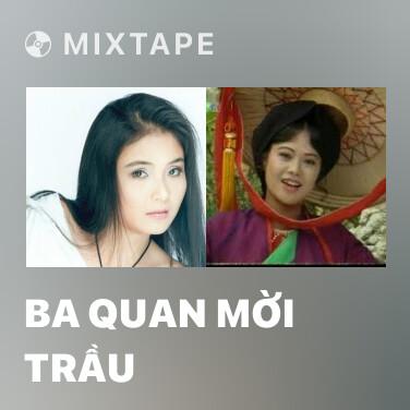 Mixtape Ba Quan Mời Trầu - Various Artists