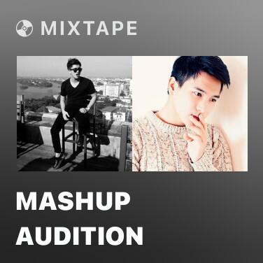 Mixtape Mashup Audition - Various Artists