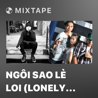 Mixtape Ngôi Sao Lẻ Loi (Lonely Star) - Various Artists