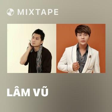 Mixtape Lâm Vũ - Various Artists
