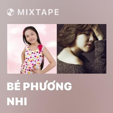 Mixtape Bé Phương Nhi - Various Artists