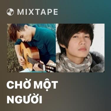Mixtape Chờ Một Người - Various Artists