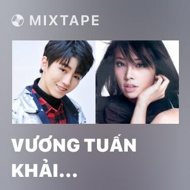 Mixtape Vương Tuấn Khải (TFBoys) - Various Artists