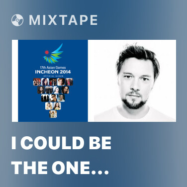 Mixtape I Could Be The One (Avicii Vs. Nicky Romero) (Radio Edit) - Various Artists