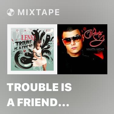 Mixtape Trouble Is a Friend (Japanster Remix) - Various Artists