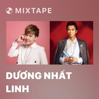 Mixtape Dương Nhất Linh