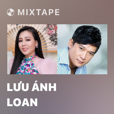 Mixtape Lưu Ánh Loan - Various Artists