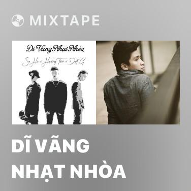 Mixtape Dĩ Vãng Nhạt Nhòa - Various Artists