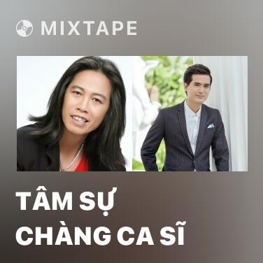 Mixtape Tâm Sự Chàng Ca Sĩ - Various Artists