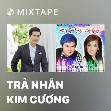 Mixtape Trả Nhẫn Kim Cương - Various Artists
