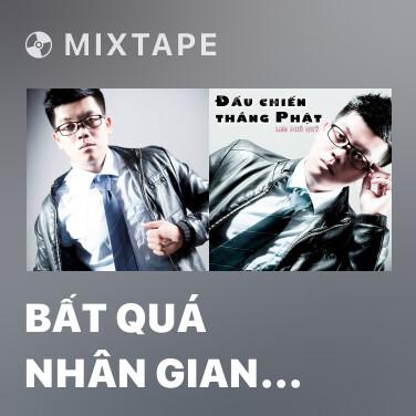 Mixtape Bất Quá Nhân Gian (Remix 2) - Various Artists